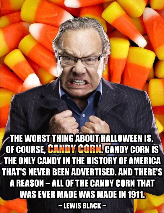 Lewis Black and his quote on how candy corn is the worst Halloween candy